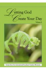 Letting God Create Your Day 4