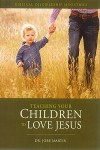 Teaching Your Children to Love Jesus